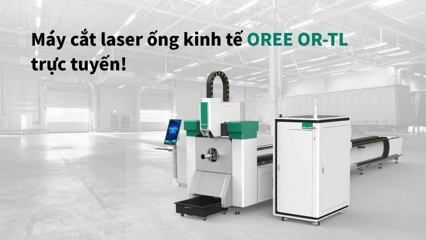 Máy cắt laser ống kinh tế OREE OR-TL trực tuyến!