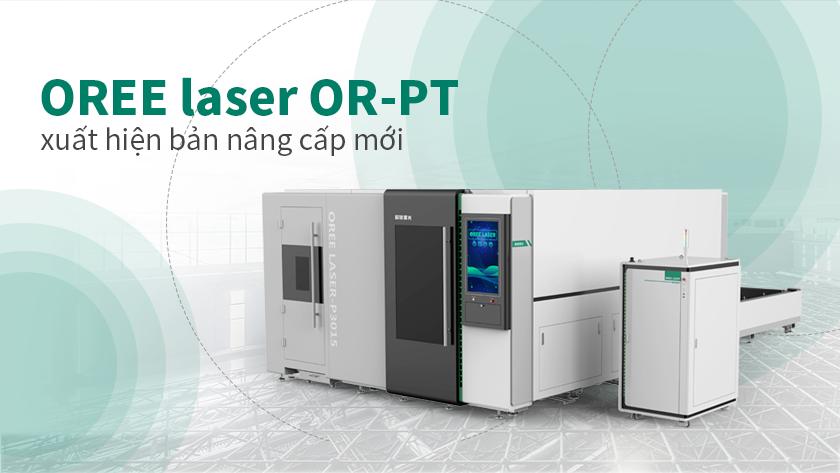 OREE laser OR-PT xuất hiện nâng cấp mới
