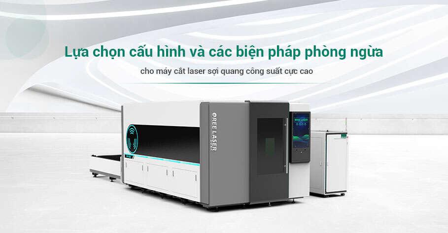Lựa chọn cấu hình và các biện pháp phòng ngừa cho máy cắt laser sợi quang công suất cực cao